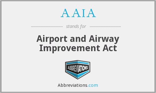 AAIA - Airport and Airway Improvement Act