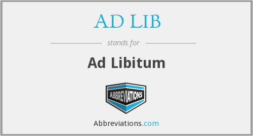 What does AD LIB. stand for?