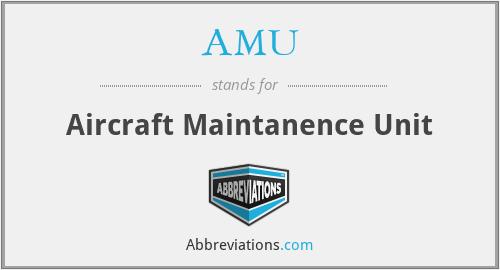 AMU - Aircraft Maintanence Unit