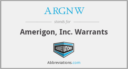 ARGNW - Amerigon, Inc. Warrants