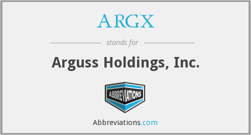 ARGX - Arguss Holdings, Inc.