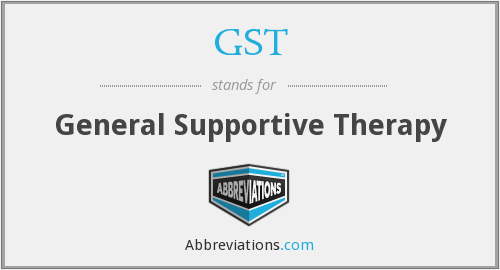 GST - General Supportive Therapy