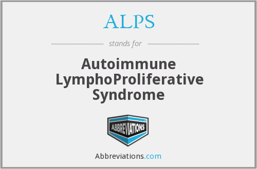 ALPS - Autoimmune LymphoProliferative Syndrome