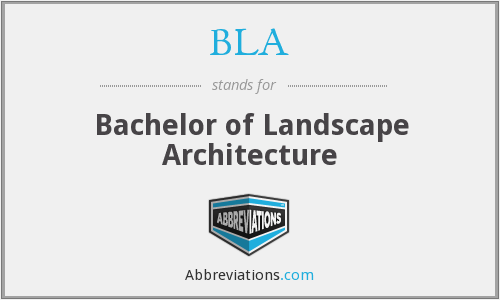 BLA - Bachelor of Landscape Architecture