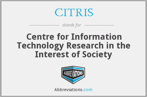 CITRIS - Centre for Information Technology Research in the Interest of Society