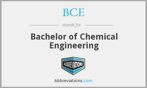 BCE - Bachelor of Chemical Engineering
