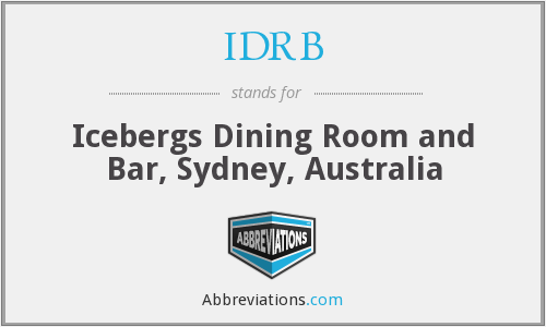 IDRB - Icebergs Dining Room and Bar, Sydney, Australia