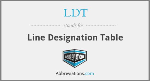 LDT - Line Designation Table