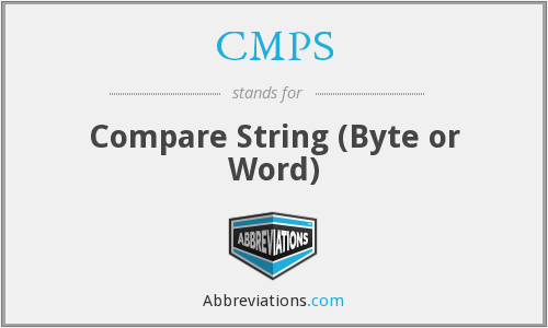 CMPS - Compare String (Byte or Word)