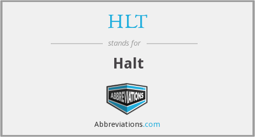 What does halt stand for?