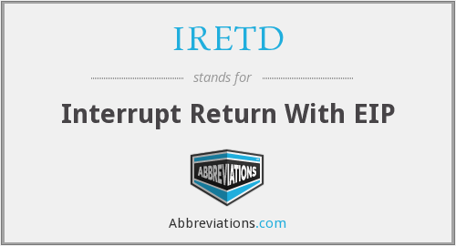 IRETD - Interrupt Return With EIP