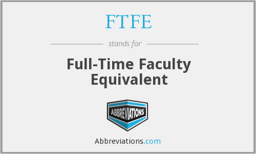 FTFE - Full-Time Faculty Equivalent
