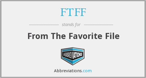 FTFF - From The Favorite File