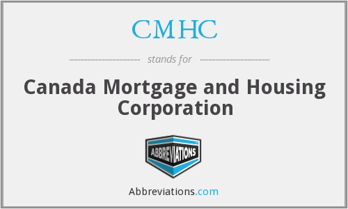 CMHC - Canada Mortgage and Housing Corporation