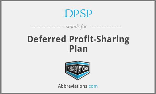 DPSP - Deferred Profit-Sharing Plan