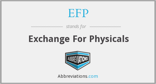 EFP - Exchange For Physicals