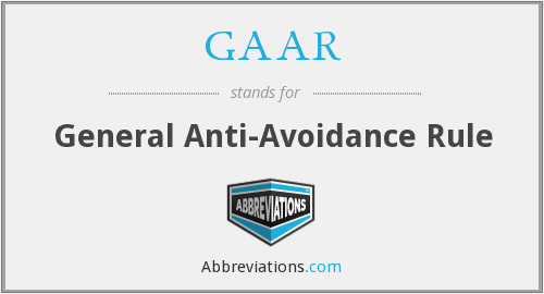 GAAR - General Anti-Avoidance Rule