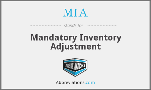 MIA - Mandatory Inventory Adjustment