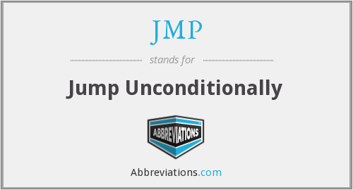 JMP - Jump Unconditionally