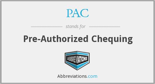 PAC - Pre-Authorized Chequing