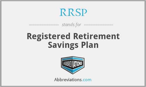 RRSP - Registered Retirement Savings Plan