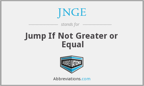 JNGE - Jump If Not Greater or Equal