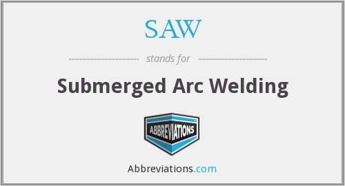 SAW - Submerged Arc Welding