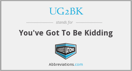 What does UG2BK stand for?