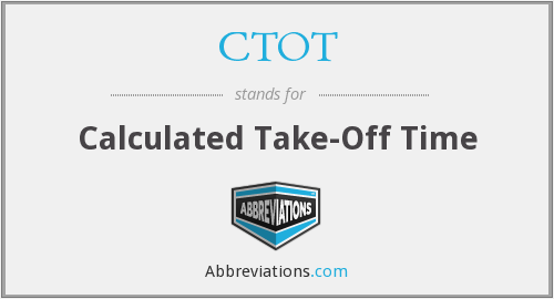 CTOT - Calculated Take-Off Time