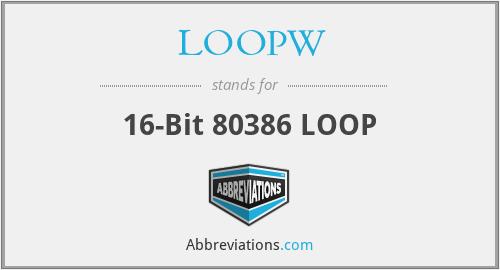 LOOPW - 16-Bit 80386 LOOP