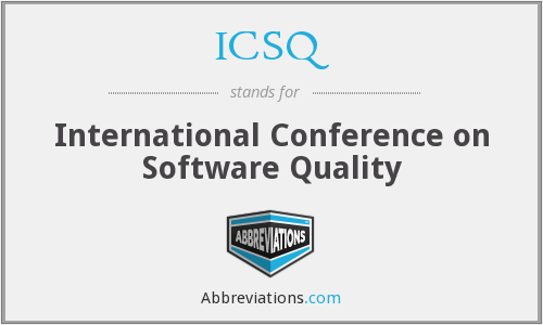 ICSQ - International Conference on Software Quality