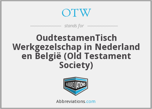 OTW - OudtestamenTisch Werkgezelschap in Nederland en België (Old Testament Society)