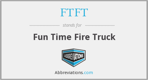 FTFT - Fun Time Fire Truck