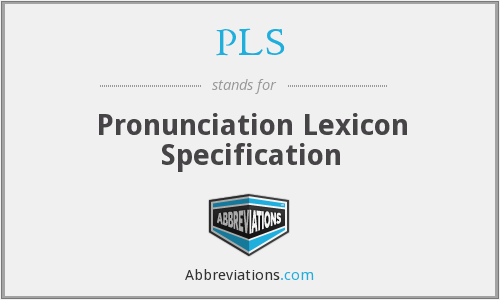 PLS - Pronunciation Lexicon Specification