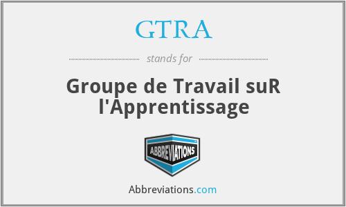 GTRA - Groupe de Travail suR l'Apprentissage