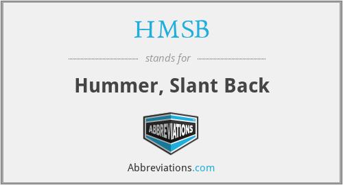 HMSB - Hummer, Slant Back