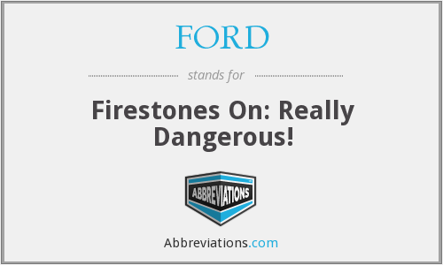 FORD - Firestones On: Really Dangerous!