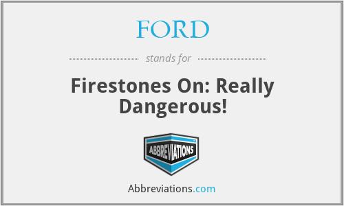 FORD - Firestones On: Really Dangerous!