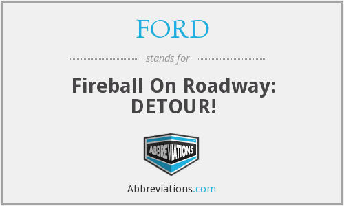 FORD - Fireball On Roadway: DETOUR!
