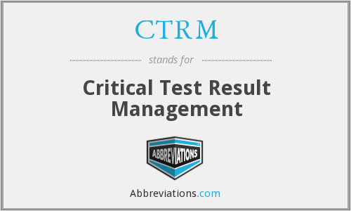 CTRM - Critical Test Result Management