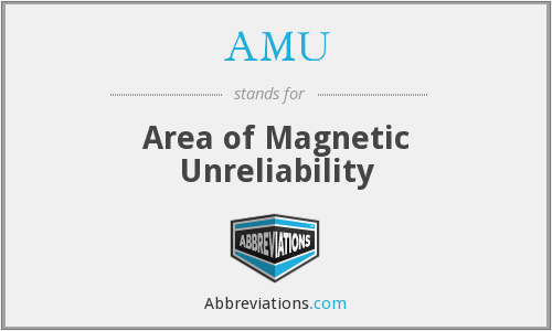 AMU - Area of Magnetic Unreliability