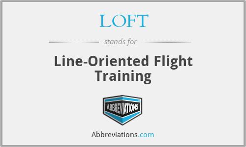 LOFT - Line-Oriented Flight Training