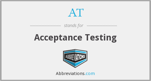 AT - Acceptance Testing