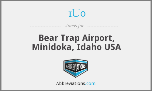 1U0 - Bear Trap Airport, Minidoka, Idaho USA