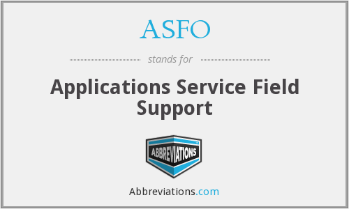ASFO - Applications Service Field Support