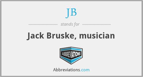JB - Jack Bruske, musician