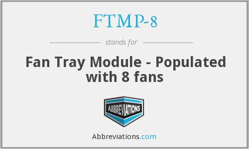 What does FTMP-8 stand for?