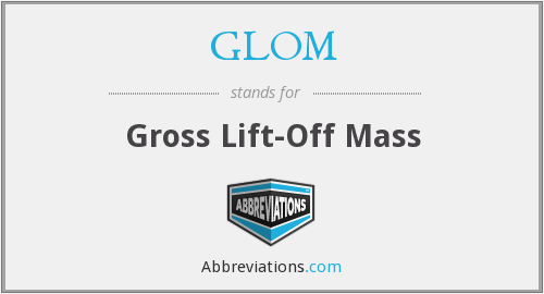 GLOM - Gross Lift-Off Mass
