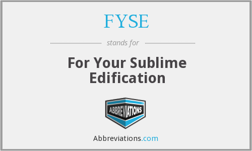 FYSE - For Your Sublime Edification