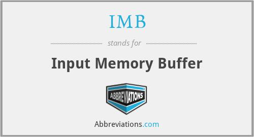 IMB - Input Memory Buffer